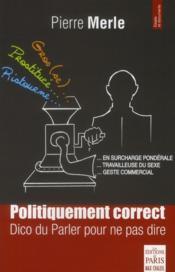 Politiquement correct, dico du parler pour ne pas dire - Couverture - Format classique