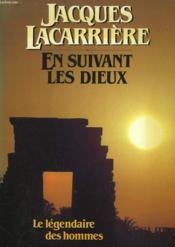 En Suivant Les Dieux. Le Legendaire Des Hommes. - Couverture - Format classique
