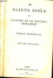 La Sainte Bible Ou L'Ancien Et Le Nouveau Testament - Couverture - Format classique