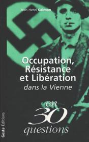 Occupation Resistance Et Liberation Dans La Vienne En 30 Questions - Couverture - Format classique