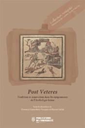 Post veteres ; les épigrammes de l'anthologie entre tradition et innovation - Couverture - Format classique