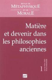 REVUE DE METAPHYSIQUE ET DE MORALE N.2003/1 ; matière et devenir dans les philosophies anciennes - Intérieur - Format classique