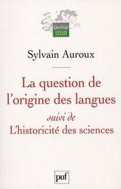 La question de l'origine des langues ; l'historicité des sciences - Intérieur - Format classique