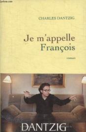 Je m'appelle François - Couverture - Format classique