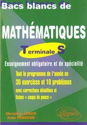 Bacs Blancs De Mathematiques Terminale S Enseignement Obligatoire Et De Specialite Tout Le Programme - Intérieur - Format classique