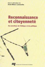 Reconnaissance et citoyenneté ; au carrefour de l'éthique et du politique - Intérieur - Format classique