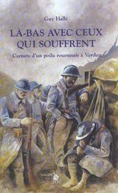 La-Bas Avec Ceux Qui Souffrent ; Carnets D'Un Poilu Rouennais A Verdun - Intérieur - Format classique