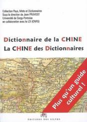 Dictionnaire de la Chine ; la Chine des dictionnaires - Couverture - Format classique