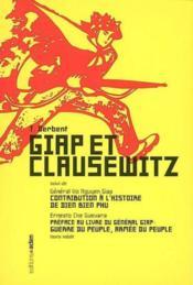 Giap et Clausewitz ; contribution à l'histoire de Dien Bien Phu ; préface au livre du général Giap : guerre du peuple, année du peuple - Couverture - Format classique