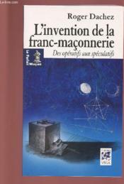 L'invention de la franc-maçonnerie - Couverture - Format classique