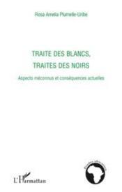 Traite des blancs, traite des noirs ; aspects méconnus et conséquences actuelles - Couverture - Format classique
