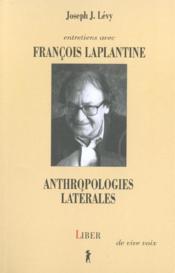 Anthropologies laterales ; entretiens avec francois laplantine - Couverture - Format classique