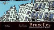 Bruxelles, sous les tabatières de zinc - Couverture - Format classique