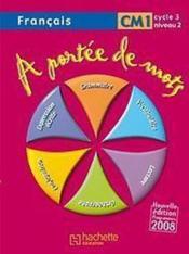 A Portee De Mots Francais Cm1 Cycle 3 Niveau 2 Livre De L Eleve Janine Leclec H Lucas