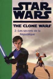 Star wars - the clone wars t.2 ; les secrets de la République - Couverture - Format classique