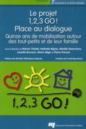 Le projet 1, 2, 3 Go ! place au dialogue ; quinze ans de mobilisation autour des tout-petits et de leur famille - Couverture - Format classique