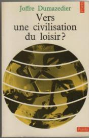 Vers Une Civilisation Du Loisir - Couverture - Format classique