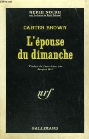 L'Epouse Du Dimanche. Collection : Serie Noire N° 1039 - Couverture - Format classique