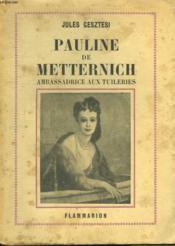 Pauline De Metternich. Ambassadrice Aux Tuileries. - Couverture - Format classique