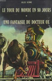 Le Tour Du Monde En 80 Jours. Une Fantasie Du Docteur Ox. - Couverture - Format classique