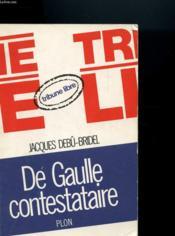 De Gaulle Contestataire - Couverture - Format classique