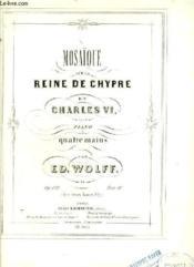 Mosaique Sur La Reine De Chypre Et Charles 6 Pour Piano A 4 Mains. - Couverture - Format classique