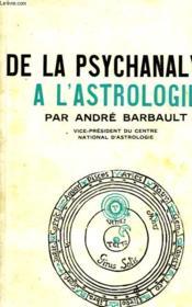 De La Psychanalyse A L'Astrologie - Couverture - Format classique