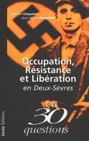 Occupation Resistance Et Liberation En Deux-Sevres En 30 Questions - Couverture - Format classique