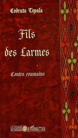 Fils des larmes ; contes roumains - Intérieur - Format classique