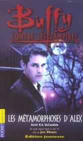 Buffy contre les vampires T.8 ; les métamorphoses d'Alex - Couverture - Format classique