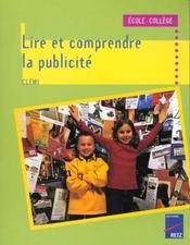Lire et comprendre la publicite ; ecole-college - Intérieur - Format classique
