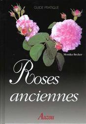 Roses Anciennes. Guide Pratique - Intérieur - Format classique