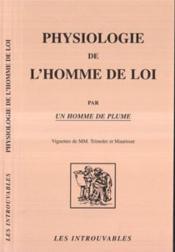 Physiologie De L'Homme De Loi Par Un Homme De Plume - Couverture - Format classique