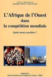 L'Afrique de l'Ouest dans la compétition mondiale ; quels atouts possibles ? - Couverture - Format classique
