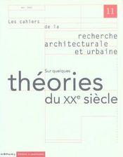 Les Cahiers De La Recherche Architecturale Et Urbaine N.11 ; Sur Quelques Théories Du Xxe Siècle - Intérieur - Format classique