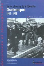 Sur les chemins de la liberation dunkerque, 1944-1945 - Intérieur - Format classique