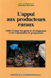 L'appui aux producteurs ruraux. guide a l'usage des agents du developpement et d - Couverture - Format classique