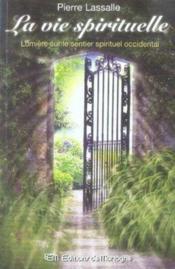 La vie spirituelle ; lumière sur le sentier spirituel occidental - Couverture - Format classique