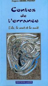 Contes De L'Errance ; L'Ile Le Vent Et La Nuit - Couverture - Format classique