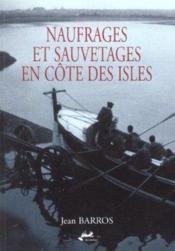 Naufrages Et Sauvetages En Cote Des Iles - Couverture - Format classique
