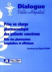 Prise en charge pharmaceutique des patients cancéreux ; rôle des pharmaciens hospitaliers et officinaux - Couverture - Format classique