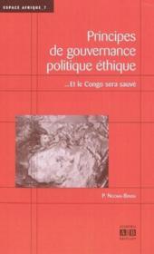Principes de gouvernance politique éthique...et le Congo sera sauvé - Couverture - Format classique