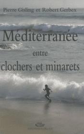 Méditerranée entre clochers et minarets - Couverture - Format classique