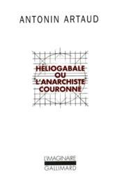 Heliogabale Ou L'Anarchiste Couronne - Couverture - Format classique