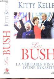 Les bush, la veritable histoire d'une dynastie - Couverture - Format classique