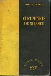 Cent Metres De Silence. ( Nothing More Than Murder). Collection : Serie Noire Sans Jaquette N° 54 - Couverture - Format classique
