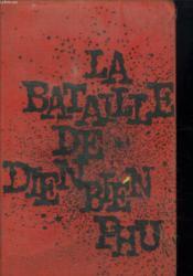 La Bataille De Dien Bien Phu. - Couverture - Format classique