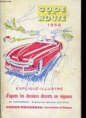Code De La Route 1956 - Explique Illustre D'Apres Les Dernier Decrets En Vigueur - Couverture - Format classique