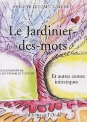 Jardinier des mots ; et autres contes initiatiques - Couverture - Format classique