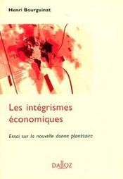 Les intégrismes économiques ; essai sur la nouvelle donne planétaire - Intérieur - Format classique